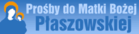 Prośby do Matki Bożej Płaszowskiej